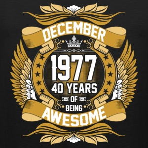 December 1977 40 Years Of Being Awesome T-Shirts - Men's Premium Tank