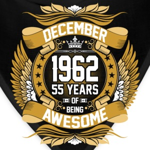 December 1962 55 Years Of Being Awesome T-Shirts - Bandana