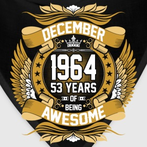 December 1964 53 Years Of Being Awesome T-Shirts - Bandana