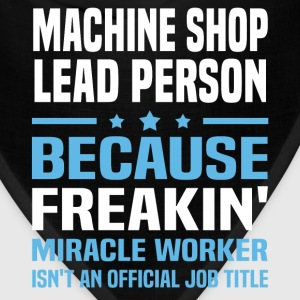 Machine Shop Lead Person - Bandana