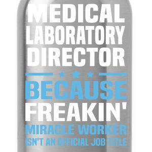 Medical Laboratory Director - Water Bottle