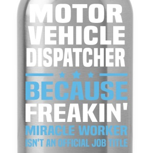 Motor Vehicle Dispatcher - Water Bottle