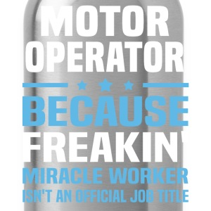 Motor Operator - Water Bottle
