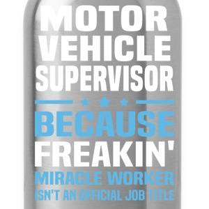 Motor Vehicle Supervisor - Water Bottle