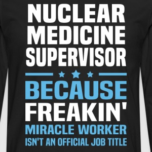 Nuclear Medicine Supervisor - Men's Premium Long Sleeve T-Shirt