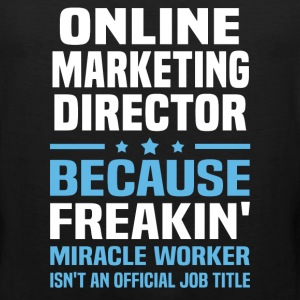 Online Marketing Director - Men's Premium Tank