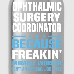 Ophthalmic Surgery Coordinator - Water Bottle