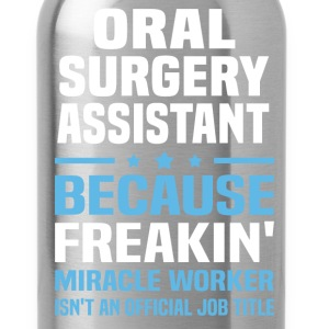 Oral Surgery Assistant - Water Bottle