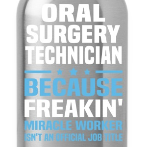 Oral Surgery Technician - Water Bottle