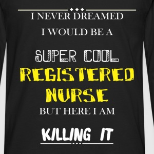 Registered Nurse - I never dreamed i would be a su - Men's Premium Long Sleeve T-Shirt