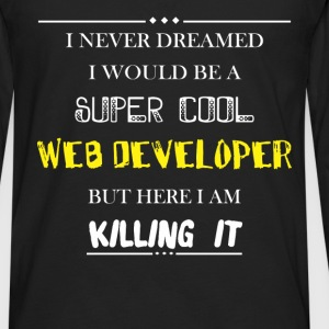 Web developer - I never dreamed i would be a super - Men's Premium Long Sleeve T-Shirt