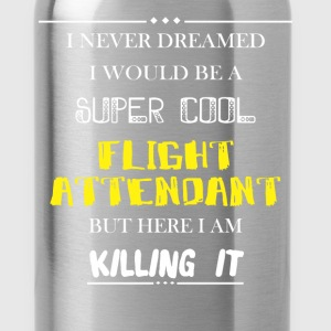Flight attendant - I never dreamed i would be a su - Water Bottle