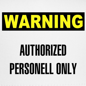 Warning - Authorized personell only - Trucker Cap