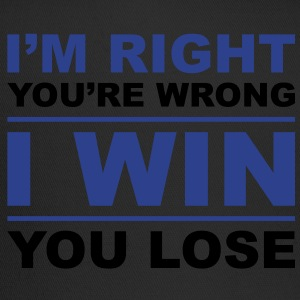 I'm right you're wrong I win you lose - Trucker Cap