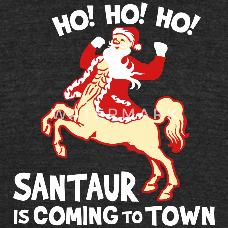 Santaur is Coming to Town T-Shirts - Unisex Tri-Blend T-Shirt by American Apparel