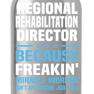 Regional Rehabilitation Director - Water Bottle
