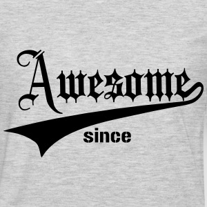 Awesome Since ... T-Shirts - Men's Premium Long Sleeve T-Shirt