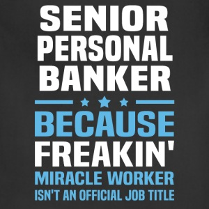 Senior Personal Banker - Adjustable Apron