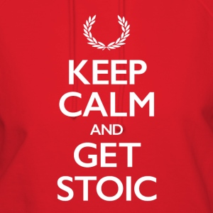 Keep Calm and Get Stoic - Women's Hoodie