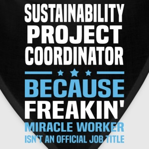 Sustainability Project Coordinator T-Shirts - Bandana
