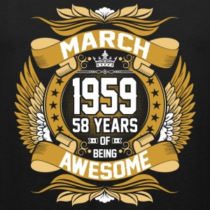 March 1959 58 Years Of Being Awesome T-Shirts - Men's Premium Tank