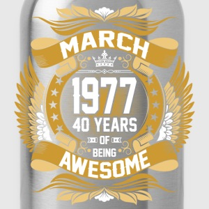 March 1977 40 Years Of Being Awesome T-Shirts - Water Bottle