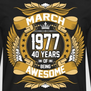 March 1977 40 Years Of Being Awesome T-Shirts - Men's Premium Long Sleeve T-Shirt