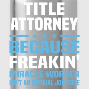Title Attorney T-Shirts - Water Bottle