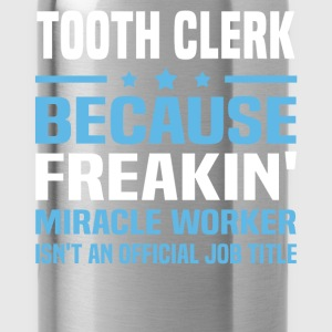 Tooth Clerk T-Shirts - Water Bottle