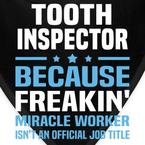 Tooth Inspector T-Shirts - Bandana