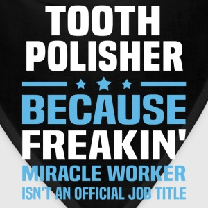Tooth Polisher T-Shirts - Bandana