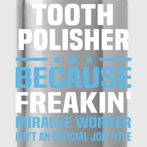 Tooth Polisher T-Shirts - Water Bottle