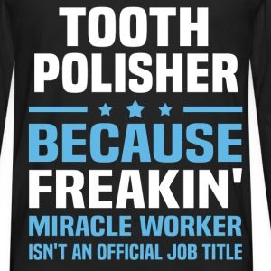 Tooth Polisher T-Shirts - Men's Premium Long Sleeve T-Shirt