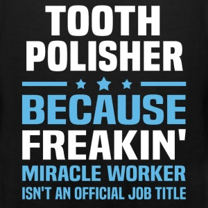 Tooth Polisher T-Shirts - Men's Premium Tank