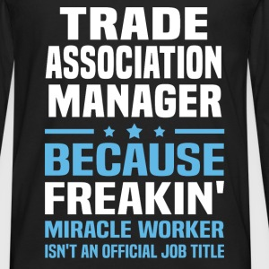 Trade Association Manager T-Shirts - Men's Premium Long Sleeve T-Shirt