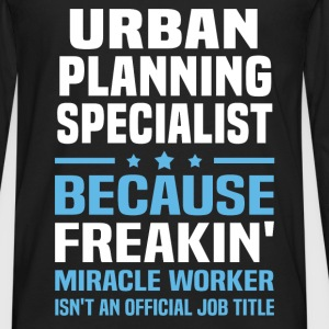 Urban Planning Specialist T-Shirts - Men's Premium Long Sleeve T-Shirt
