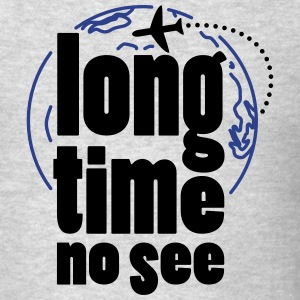Long time no see Sportswear - Men's T-Shirt