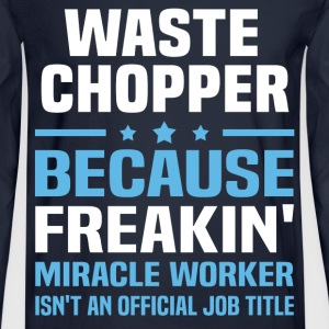 Waste Chopper T-Shirts - Men's Long Sleeve T-Shirt