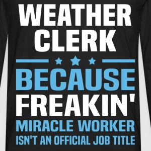 Weather Clerk T-Shirts - Men's Premium Long Sleeve T-Shirt