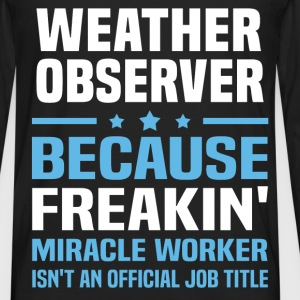 Weather Observer T-Shirts - Men's Premium Long Sleeve T-Shirt