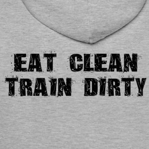 Eat Clean Train Dirty T-Shirts - Men's Premium Hoodie