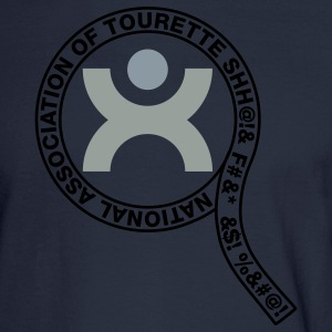 National Association of Tourette Shh@!& F#&* &$! T-Shirts - Men's Long Sleeve T-Shirt