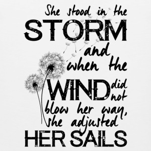 She stood in the storm...beautiful quote - mug - Men's Premium Tank