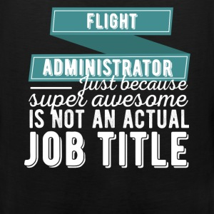 Flight Administrator - Flight Administrator just b - Men's Premium Tank