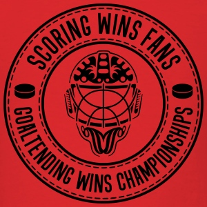 Scoring Wins Fans Goaltending Wins Championships Hoodies - Men's T-Shirt