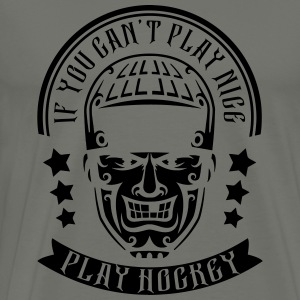 If You Can't Play Nice Play Hockey Long Sleeve Shirts - Men's Premium T-Shirt