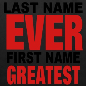 LAST NAME EVER FIRST NAME GREATEST T-Shirts - Eco-Friendly Cotton Tote