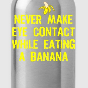 Never Make Eye Contact While Eating A Banana T-Shirts - Water Bottle