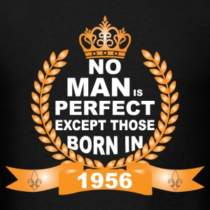 No Man is Perfect Except Those Born in 1956 Hoodies - Men's T-Shirt