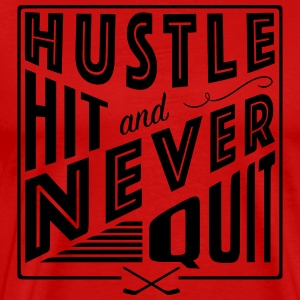 Hustle Hit & Never Quit Sportswear - Men's Premium T-Shirt